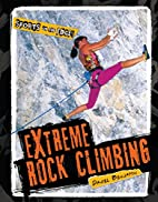 Extreme Rock Climbing (Sports on the Edge!)…