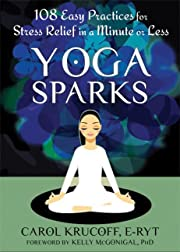 Yoga Sparks: 108 Easy Practices for Stress…