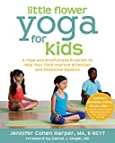 Little flower yoga for kids : a yoga and mindfulness program to help your child improve attention and emotional balance