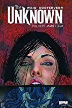 The Unknown, Volume 2: The Devil Made Flesh…
