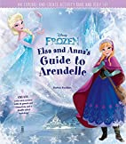 Disney Frozen: Elsa and Anna's Guide to…