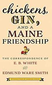 Chickens, Gin, and a Maine Friendship: The…