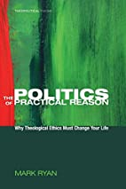 The Politics of Practical Reason: Why…
