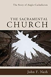 The Sacramental Church: The Story of…