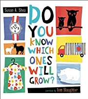 Do You Know Which Ones Will Grow? de Susan…