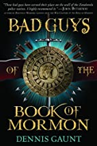 Bad Guys of the Book of Mormon by Dennis…