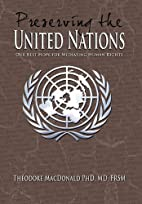 Preserving the United Nations: Our Best Hope…