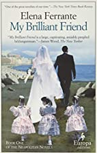 My Brilliant Friend: 1 by Elena Ferrante