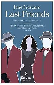 Last friends por Jane Gardam