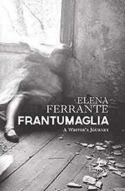 Frantumaglia: A Writer's Journey por Elena…