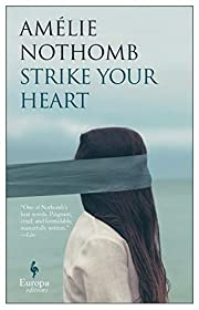 Strike Your Heart por Amélie Nothomb