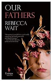 Our Fathers por Rebecca Wait