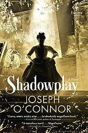 Shadowplay von Joseph O'Connor