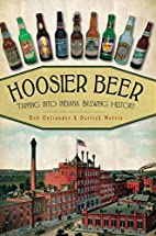 Hoosier Beer:Tapping into Indiana Brewing…
