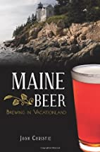 Maine Beer: Brewing in Vacationland…