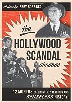 The Hollywood scandal almanac : twelve…