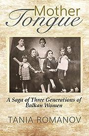 Mother Tongue: A Saga of Three Generations…