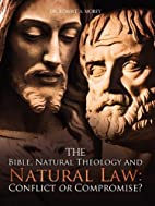 The Bible, Natural Theology and Natural Law:…