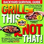 Grill This, Not That! by David Zinczenko