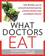 What Doctors Eat: Tips, Recipes, and the…