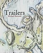 Trailers by Michael Basinski