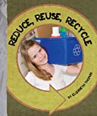 Reduce, Reuse, Recycle (Go Green!) by…