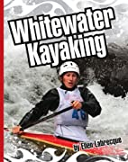 Whitewater Kayaking (Extreme Sports) by…