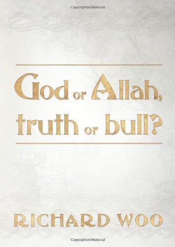 God or Allah, truth or bull?, by Woo, Richard