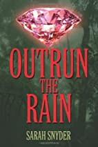 Outrun the Rain by Sarah Snyder
