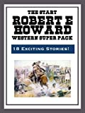 The Robert E. Howard Western super pack / Robert E. Howard