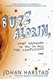 Buzz Aldrin, what happened to you in all the confusion? / Johan Harstad ; translated by Deborah Dawkin