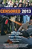 Censored 2013 : dispatches from the media revolution : the top censored stories and media analysis of 2011-2012 / [edited by] Mickey Huff and Andy Lee Roth with Project Censored, foreword by Nafeez Mosaddeq Ahmed ; cartoons by Khalil Bendib