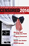 Censored 2014 : fearless speech in fateful times : the top censored stories and media analysis of 2012-13 / [edited by] Mickey Huff and Andy Lee Roth, with Project Censored ; foreword by Sarah van Gelder ; cartoons by Khalil Bendib