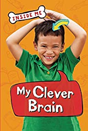 My Clever Brain (Amicus Readers) de Lauren…
