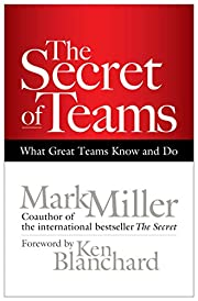The Secret of Teams: What Great Teams Know…