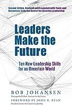 Leaders Make the Future: Ten New Leadership…