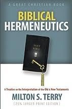 Biblical Hermeneutics: A Treatise on the…