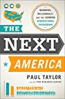 Image of the book The Next America: Boomers, Millennials, and the Looming Generational Showdown by the author