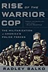 Image of the book Rise of the Warrior Cop: The Militarization of America's Police Forces by the author