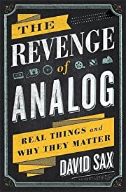 The Revenge of Analog: Real Things and Why…