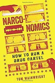 Narconomics: How to Run a Drug Cartel av Tom…