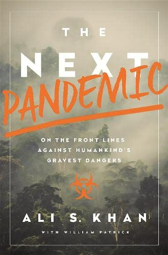 The Next Pandemic: On the Front Lines Against Humankind