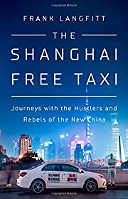 The Shanghai Free Taxi: Journeys with the…