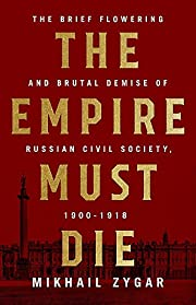 The Empire Must Die: Russia's Revolutionary…