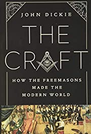 The Craft: How the Freemasons Made the…