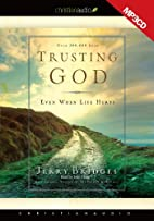 Trusting God: Even When Life Hurts by Jerry…