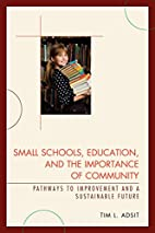 Small Schools, Education, and the Importance…