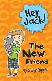 The New Friend (Hey Jack!) por Sally Rippin