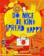 Do Nice, Be Kind, Spread Happy af Bernadette…