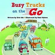 Busy Trucks on the Go av Eric Ode